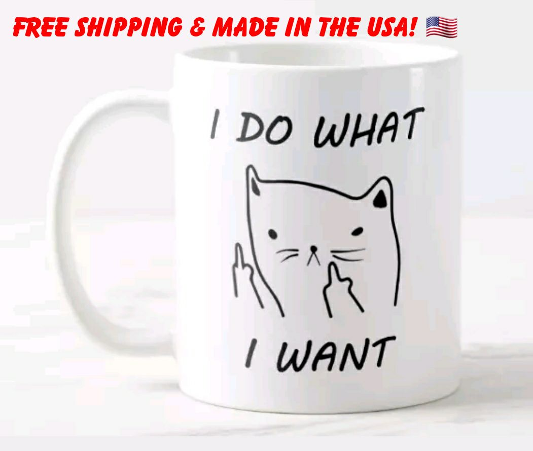 I Do What I Want Cat Coffee Mug Mercari BUY & SELL THINGS YOU LOVE